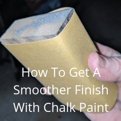How To Get A Smoother Finish With Chalk Paint