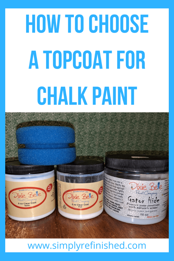 How To Choose A Topcoat For Chalk Paint