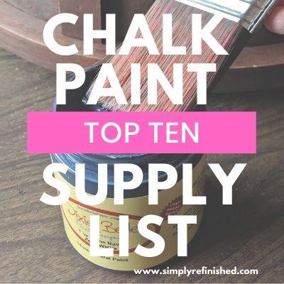 Chalk Paint Top Ten Supply List